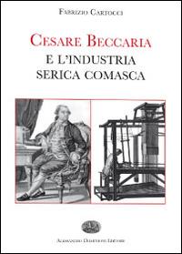 Cesare Beccaria e l'industria serica comasca.