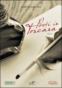 Poeti in Toscana 2014.
