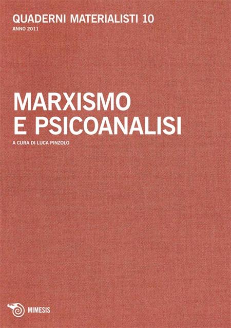Quaderni materialisti. Vol. 10: Marxismo e psicoanalisi.