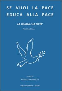 Se vuoi la pace educa alla pace. La scuola e la città