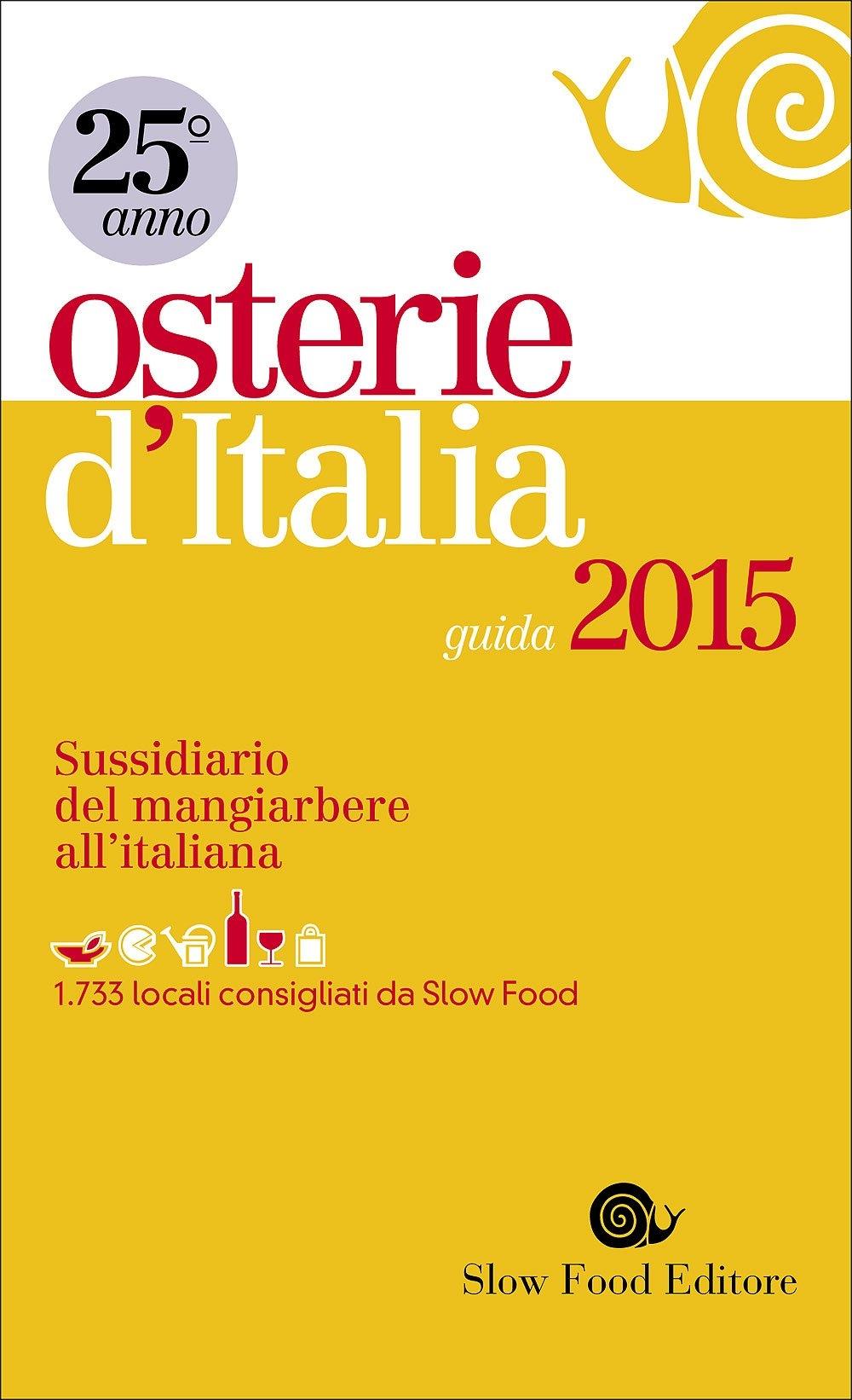Osterie d'Italia 2015. Sussidiario del mangiarbere all'italiana