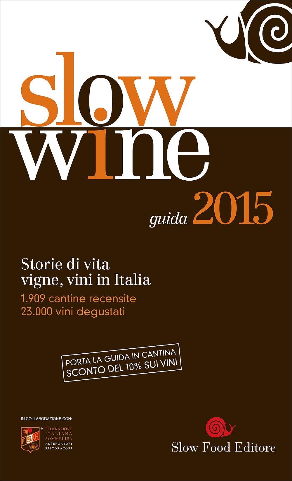 Slow wine 2015. Storie di vita, vigne, vini in Italia