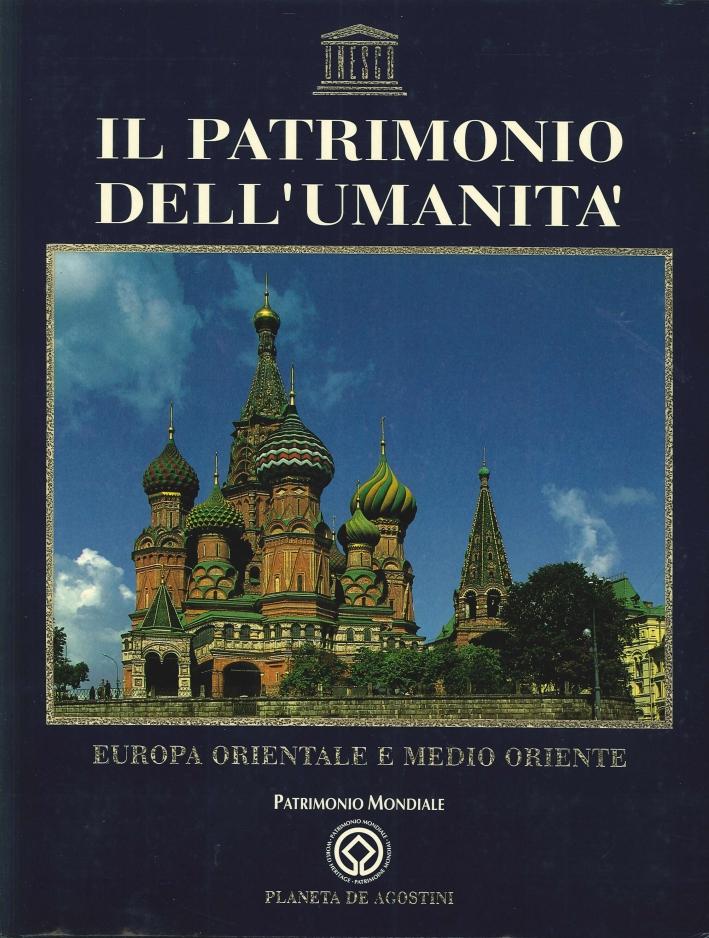 Il Patrimonio dell'Umanità. Europa Orientale e Medio Oriente