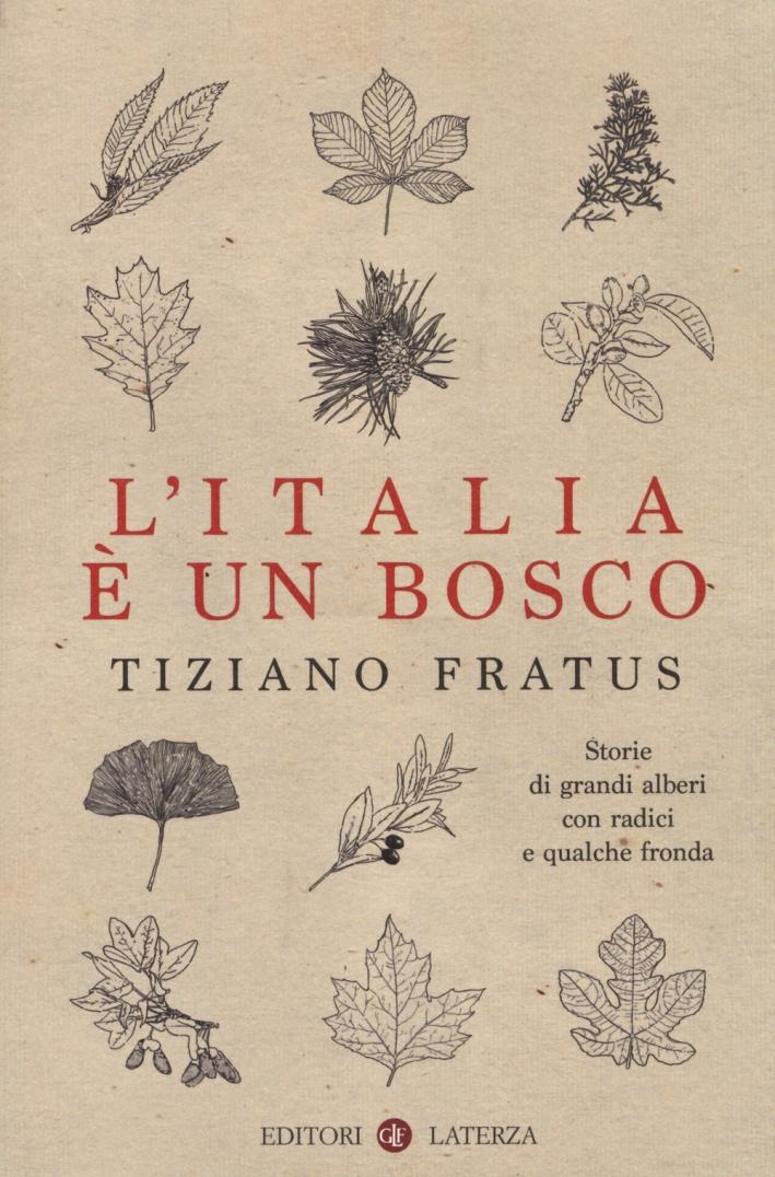 L'Italia è un bosco. Storie di grandi alberi con radici e qualche fronda