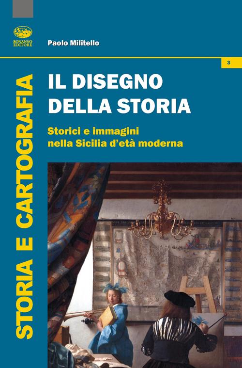 Il disegno della storia. Storici e immagini nella Sicilia d'età moderna