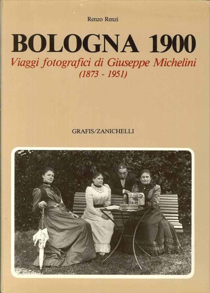 Bologna 1900. Viaggi Fotografici di Giuseppe Michelini (1873-1951)