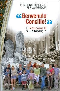 Benvenuto Concilio! Il Vaticano II sulla famiglia