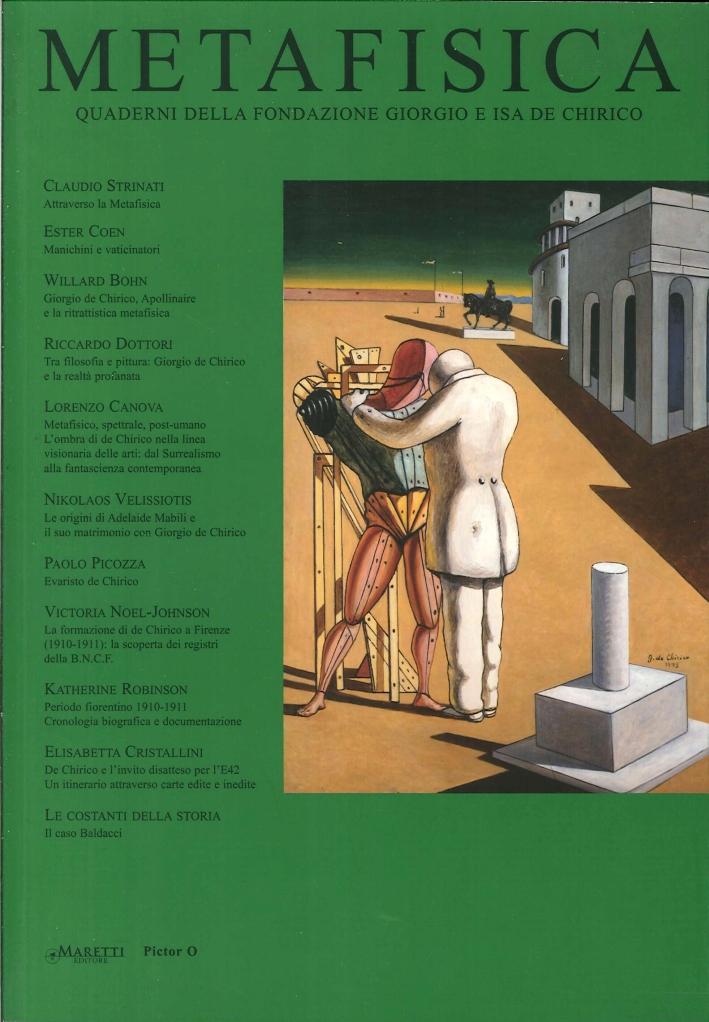 Metafisica. Quaderni della fondazione Giorgio e Isa de Chirico. 11/13. 2011-2013