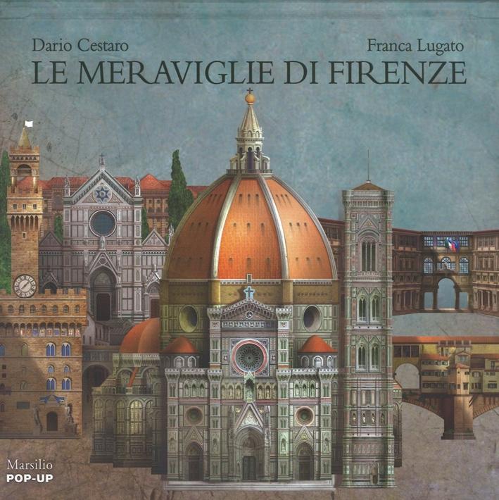 Le meraviglie di Firenze. Libro pop-up. Ediz. illustrata
