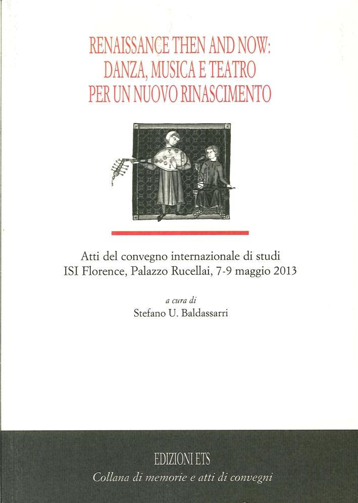 Renaissance then and now: danza, musica e teatro per un nuovo Rinascimento