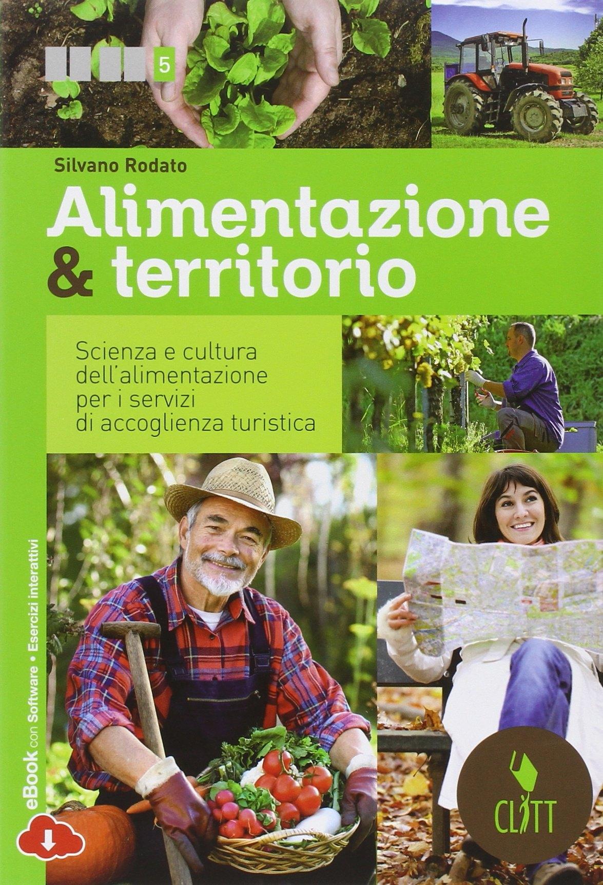 Alimentazione & Territorio. Scienza e Cultura dell'Alimentazione per i Servizi di Accoglienza Turistica