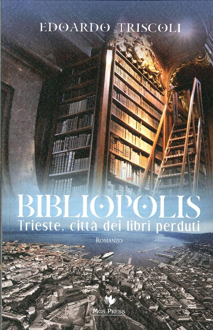 Bibliopolis. Trieste, città dei libri perduti