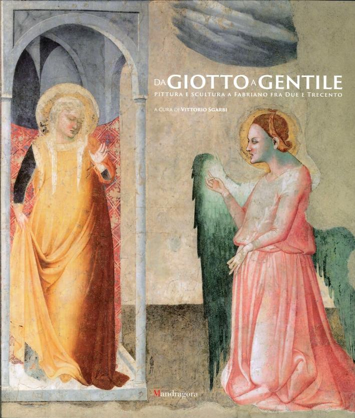 Da Giotto a Gentile. Pittura e scultura a Fabriano fra Due e Trecento