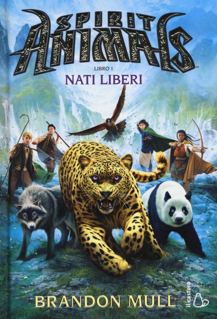 Nati liberi. Spirit animals. Vol. 1