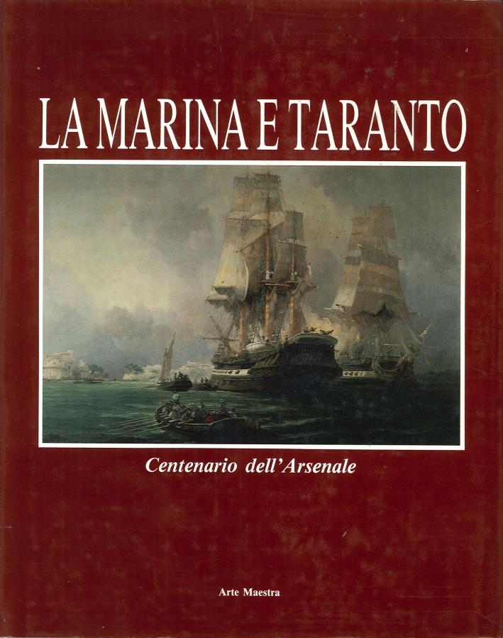 La Marina e Taranto. Centenario dell'Arsenale