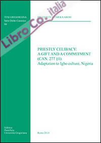 Priestly celibacy: a gift and a commitment (can. 277 § 1). Adaptation to Igbo culture, Nigeria
