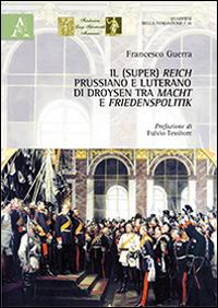 Il (Super) Reich prussiano e luterano di Droysen tra Macht e Friedensplitik