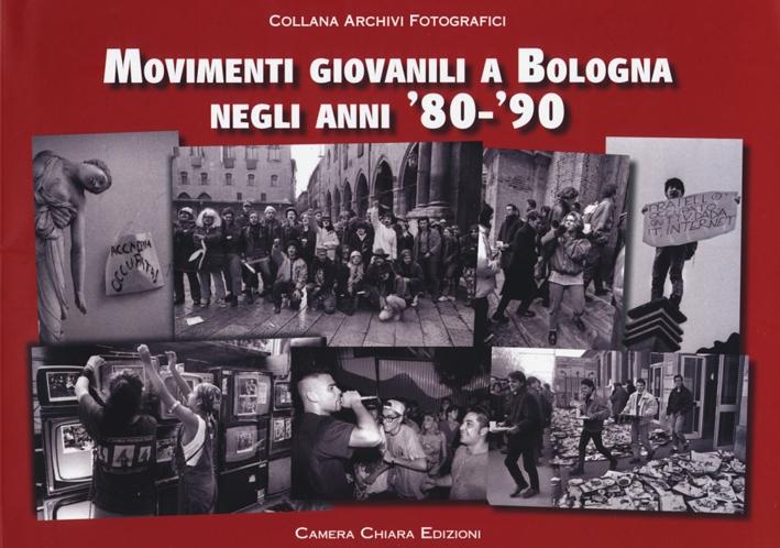 Movimenti giovanili a Bologna negli anni '80-'90. Ediz. illustrata