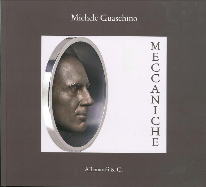 Meccaniche. Michele Guaschino
