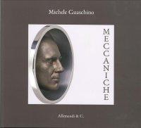 Meccaniche. Michele Guaschino.