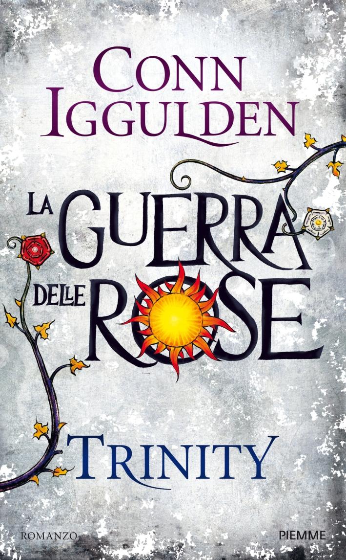Trinity. La guerra delle rose. Vol. 2