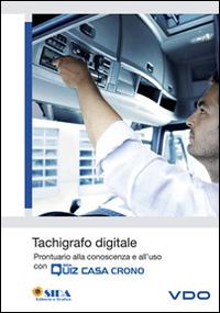 Tachigrafo digitale. Prontuario alla conoscenza e all'uso con quiz casa e crono. Con DVD