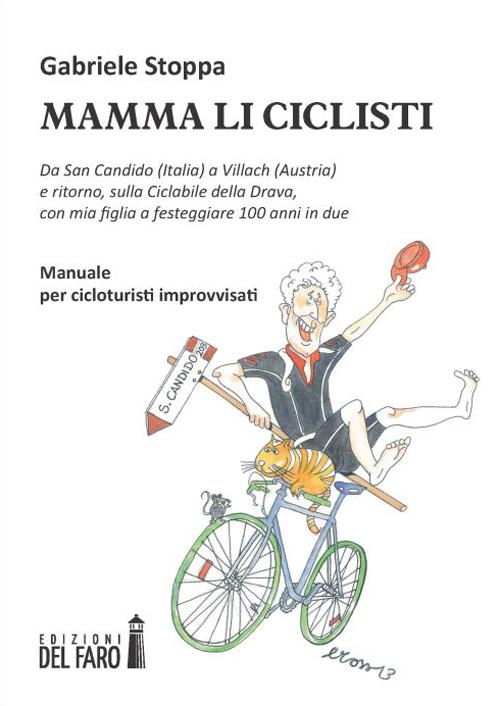 Mamma li ciclisti. Da San Candido (Italia) a Villach (Austria) e ritorno, sulla ciclabile della Drava, con mia figlia a festeggiare 100 anni in due