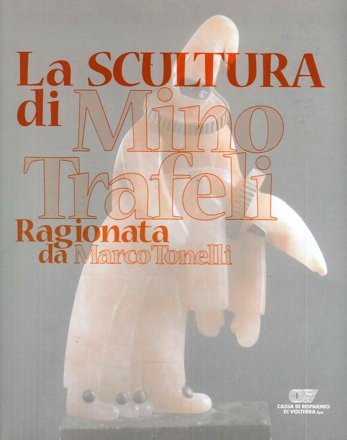 La scultura di Mino Trafeli