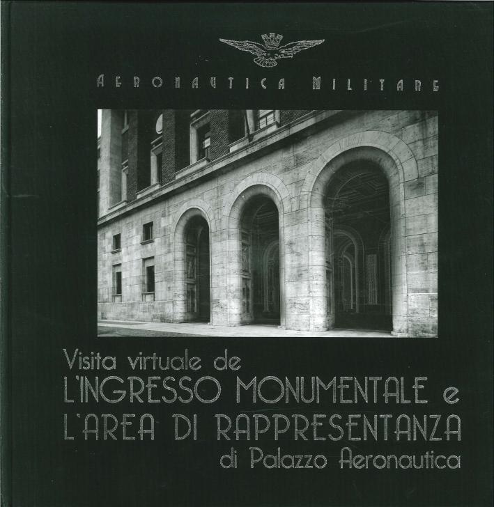 Introduzione alla Visita Virtuale De l'Ingresso Monumentale e l'Area di Rappresentanza di Palazzo Aeronautica. [Con DVD]