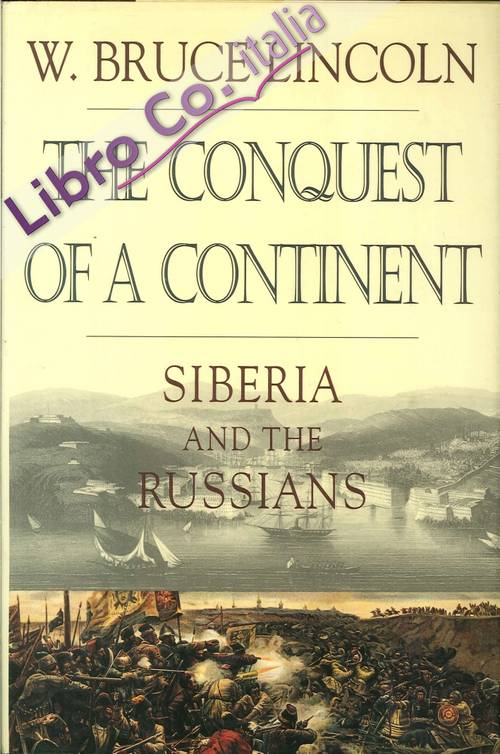 The Conquest of a Continent. Siberia and the Russians