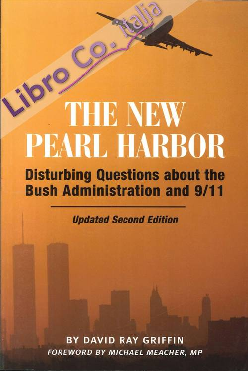 The New Pearl Harbor. Disturbing Questions Administration and 9/11