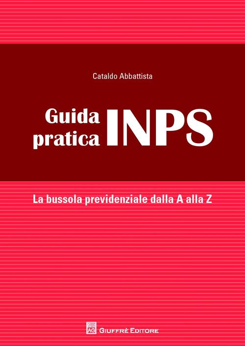 Guida pratica INPS. La bussola previdenziale alla A alla Z