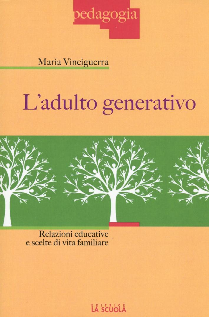 L'adulto generativo. Relazioni educative e scelte di vita familiare