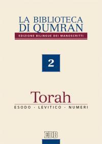 La biblioteca di Qumran dei manoscritti. Ediz. italiana. Vol. 2: Torah. Esodo, Levitico, Numeri