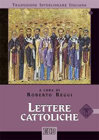 Lettere cattoliche. Versione interlineare in italiano