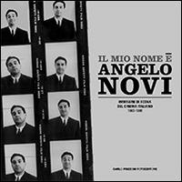 Il mio nome è Angelo Novi. Ediz. illustrata