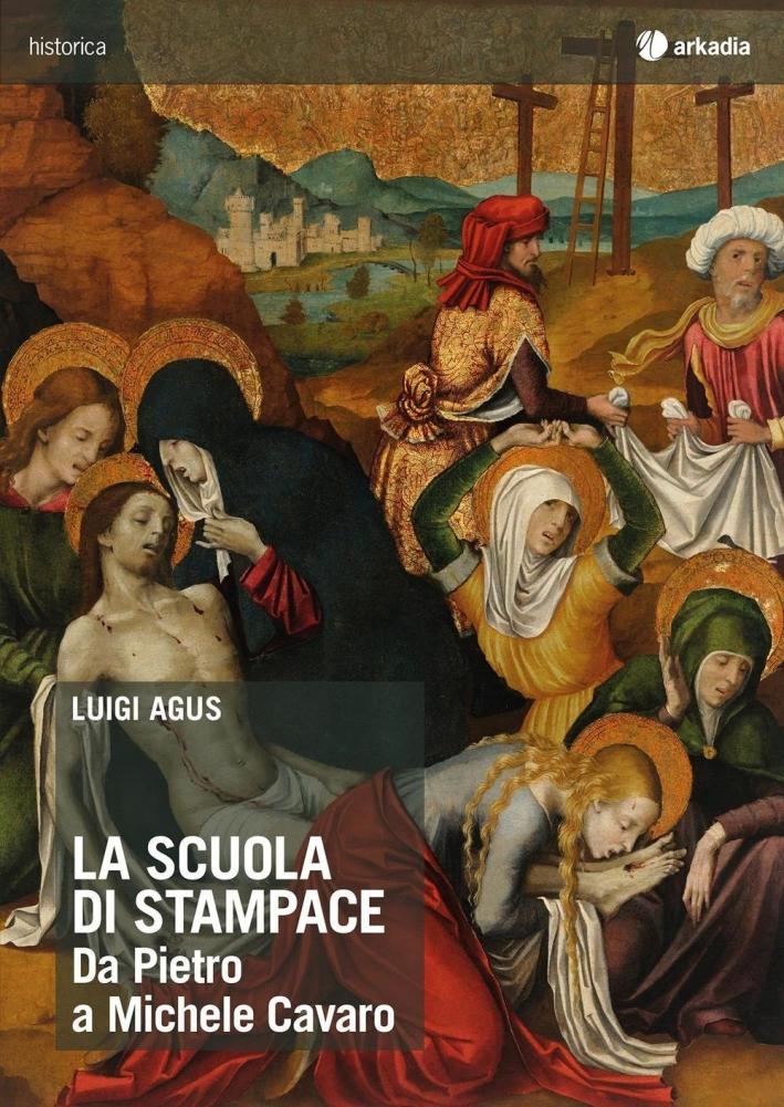La Scuola di Stampace. Da Pietro a Michele Cavaro