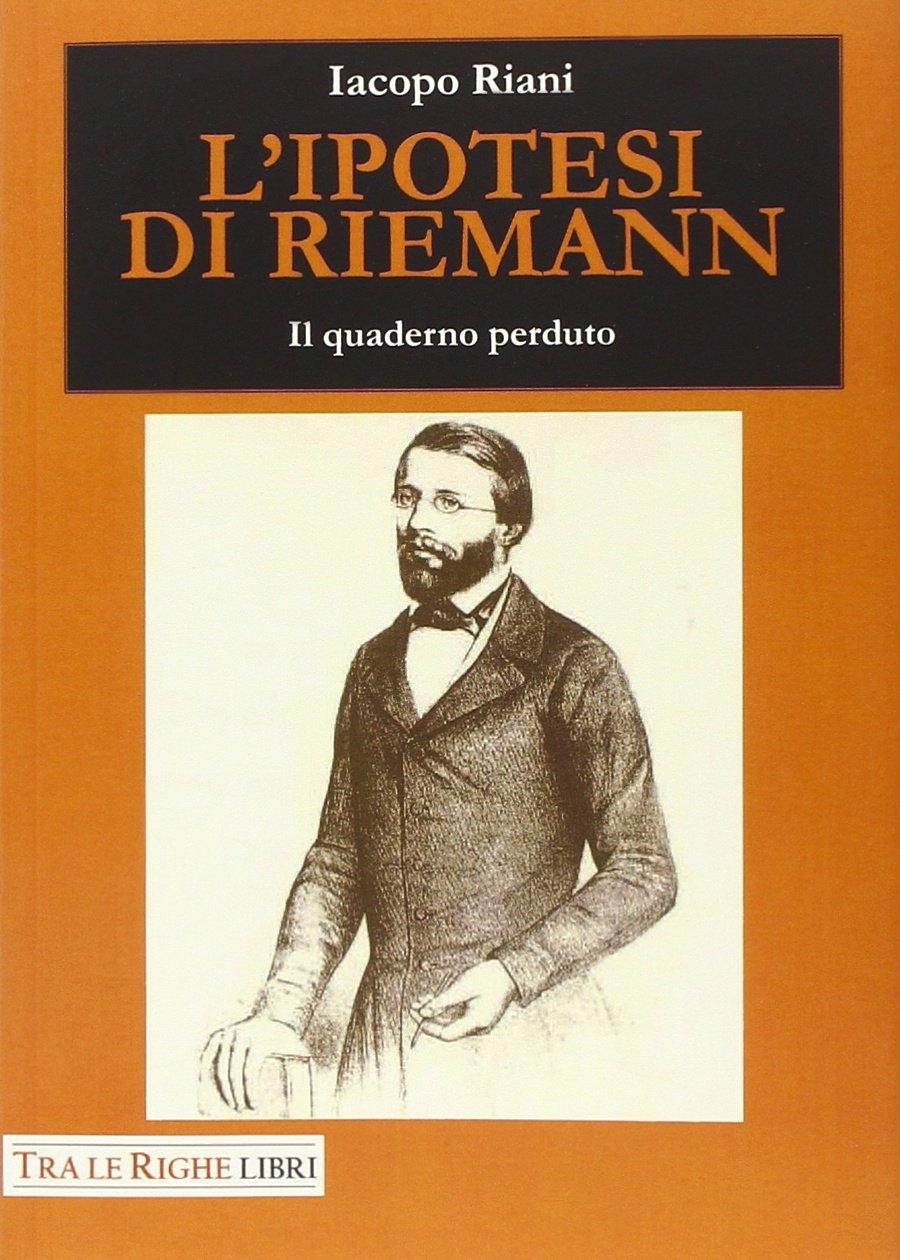 L'ipotesi di Riemann. Il quaderno perduto
