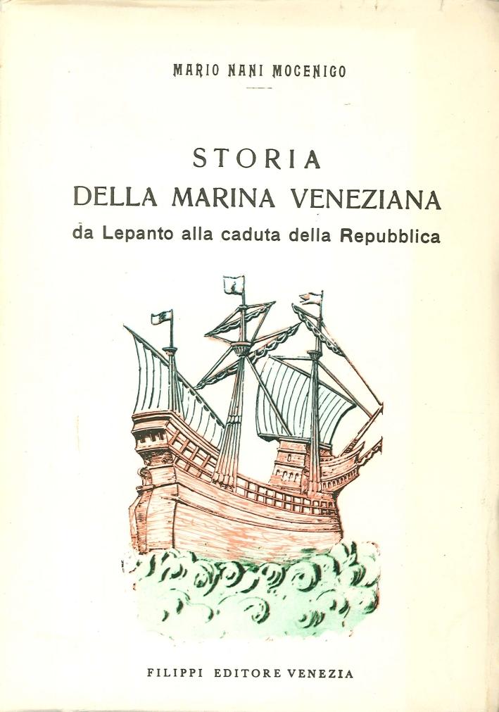 Storia della Marina Veneziana. Da Lepanto alla Caduta della Repubblica