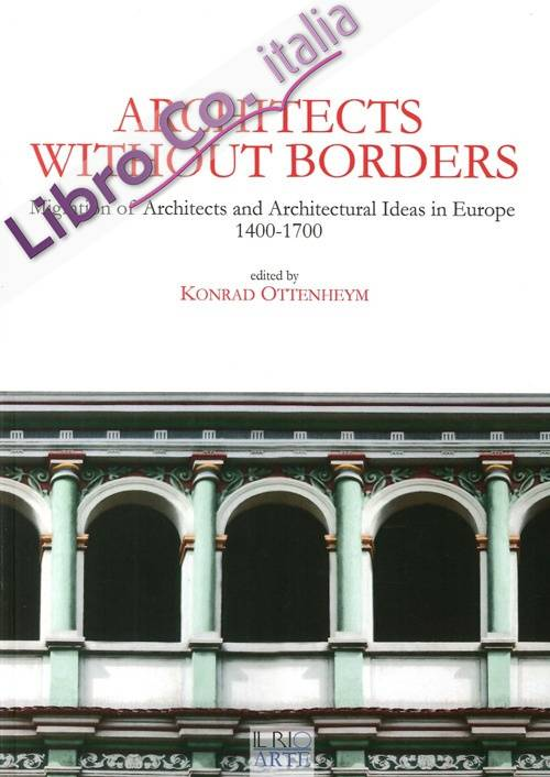 Architects without borders. Migration of architects and architectural ideas in Europe. 1400-1700