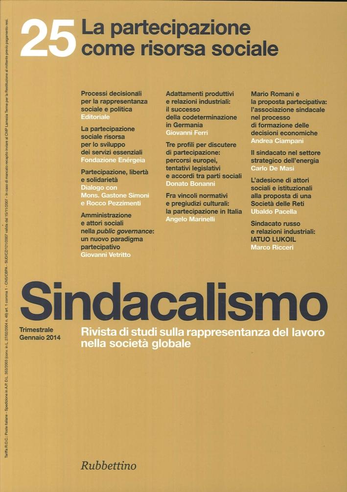 Sindacalismo. Vol. 25. 2014. La Partecipazione Come Risorsa Sociale