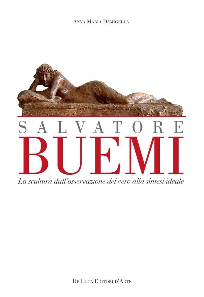 Salvatore Buemi (1867-1916). La scultura dall'osservazione del vero alla sintesi ideale