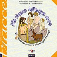 Alla ricerca dell'acqua sacra. Tre piccoli eroi salvano la tribù nuragica di Perfugas.