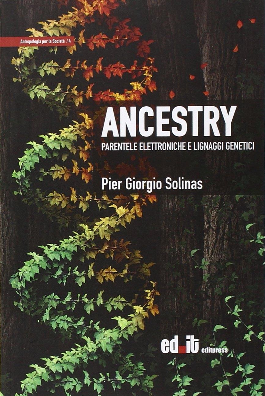 Ancestry. Parentele elettroniche e lignaggi genetici