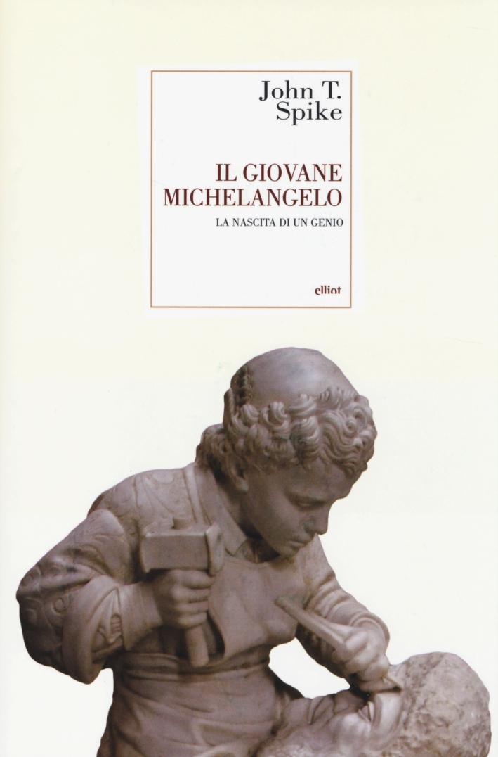 Il giovane Michelangelo. La nascita di un genio