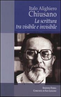 Italo Alighiero Chiusano. La scrittura tra visibile e invisibile