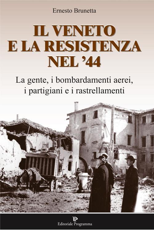 Il Veneto e la resistenza nel '44.