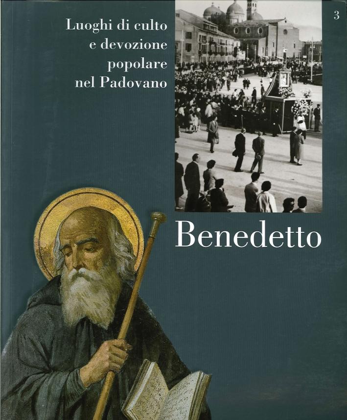 Luoghi di Culto e di Devozione nel Padovano. Volume 3. Benedetto