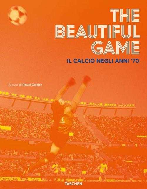 The Beautiful Game. Il Calcio negli Anni '70