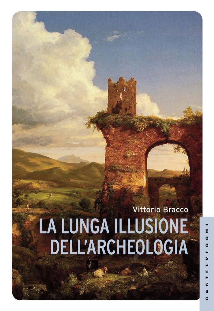 La Lunga Illusione dell'Archeologia